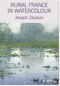 Rural France in Watercolour Dvd By Joseph Zbukvic