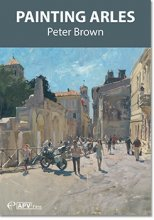 Painting Arles Dvd by Peter Brown
