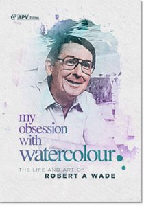 My Obsession with Watercolour DVD Robert A Wade